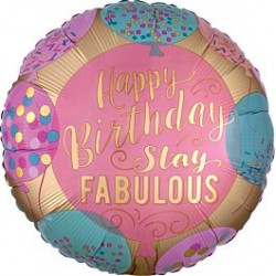 Balão Stay Fabulous Happy...